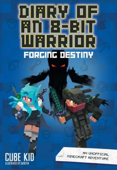 Forging Destiny : An Unofficial Minecraft Adventure