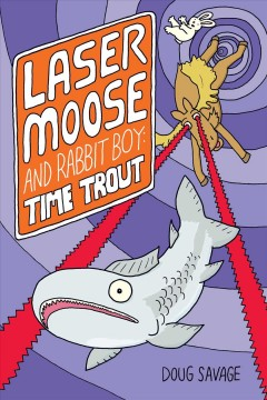 Laser Moose and Rabbit Boy : Time Trout