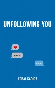 Unfollowing you / Komal Kapoor