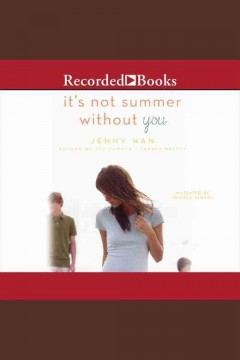 It's not summer without you [electronic resource] : a Summer novel / Jenny Han.