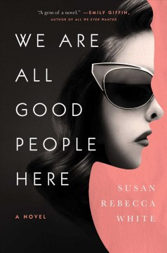 We are all good people here / Susan Rebecca White.