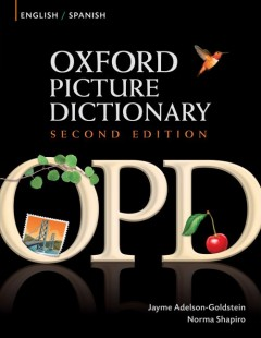 Oxford picture dictionary. English-Spanish, inglés-español / Jayme Adelson-Goldstein, Norma Shapiro.