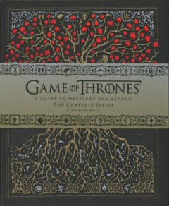 Game of Thrones : A Guide to Westeros and Beyond