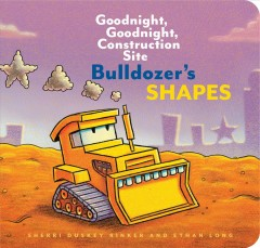 Bulldozer's shapes / Goodnight, Goodnight, Construction Site