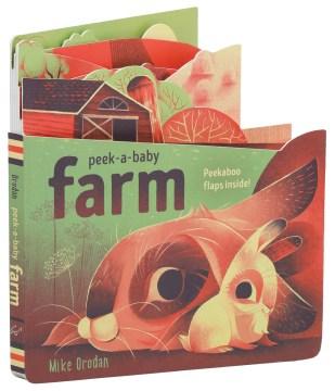 Peek-a-baby - Farm : Peekaboo Flaps Inside!