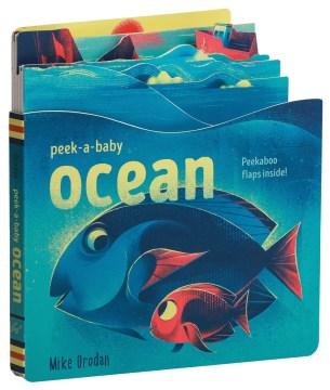 Peek-a-baby - Ocean : Peekaboo Flaps Inside!