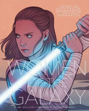 Star wars : women of the galaxy