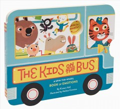 The Kids on the Bus : A Spin-the-wheel Book of Emotions