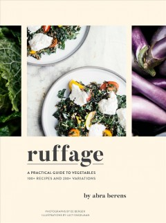 Ruffage by Abra Berens ; illustrations by Lucy Engelman.