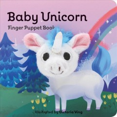 Baby Unicorn : finger puppet book / illustrated by Victoria Ying.