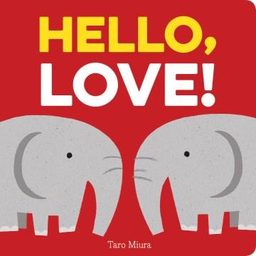 Hello, love! / Taro Miura.