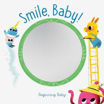 Smile, baby! / Beginning Baby