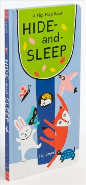 Hide-and-sleep : a flip-flap book