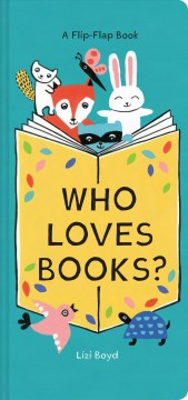 Who Loves Books? : A Flip-flap Book