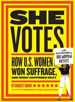 She votes : how U.S. women won suffrage, and what happened next