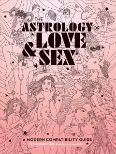 The astrology of love & sex : a modern compatibility guide