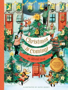 Christmas Is Coming! an Advent Book : Crafts, Games, Recipes, Stories, and More!