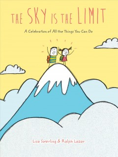 The Sky Is the Limit : A Celebration of All the Things You Can Do