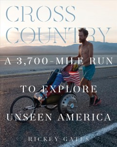 Cross country : a 3,700-mile run to explore unseen America