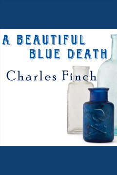 A beautiful blue death [electronic resource] / Charles Finch.