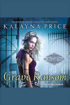 Grave ransom [electronic resource] : Alex Craft Series, Book 5 / Kalayna Price