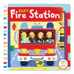 Busy fire station / illustrated by Rebecca Finn.