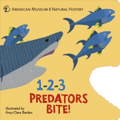 1-2-3 Predators Bite! : An Animal Counting Book