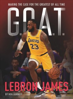 Lebron James : Making the Case for Greatest of All Time