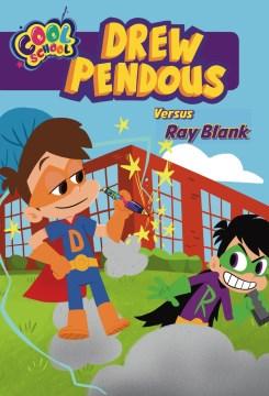 Drew Pendous versus Ray Blank