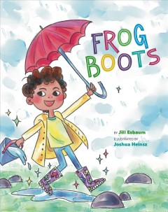 Frog boots / by Jill Esbaum ; illustrated by Joshua Heinsz.