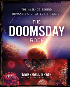 The Doomsday Book : The Science Behind Humanity's Greatest Threats