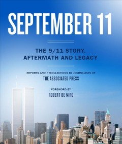 September 11 : The 9/11 Story, Aftermath and Legacy