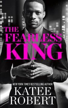 The fearless king The Kings Series, Book 2 / Katee Robert