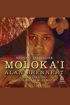 Moloka'i [electronic resource] / Alan Brennert.