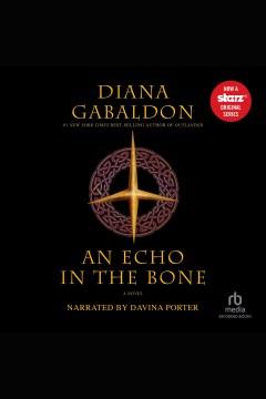 An echo in the bone : a novel [electronic resource] / Diana Gabaldon.