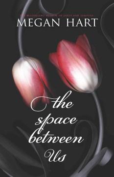 The space between us Megan Hart.