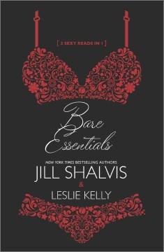 Bare essentials Jill Shalvis & Leslie Kelly.