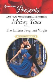 The Italian's pregnant virgin Maisey Yates.