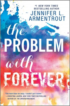 The problem with forever Jennifer L. Armentrout.
