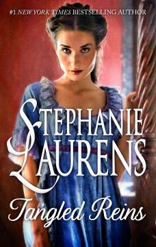 Tangled reins Stephanie Laurens.