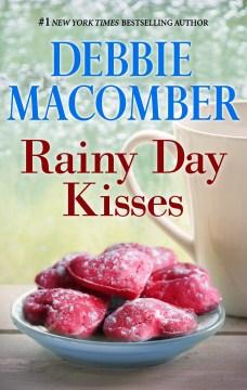 Rainy day kisses Debbie Macomber.