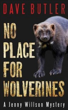 No Place for Wolverines : A Jenny Willson Mystery