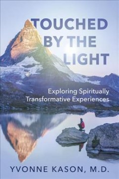 Touched by the Light : Exploring Spiritually Transformative Experiences