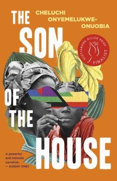 The son of the house / Cheluchi Onyemelukwe-Onuobia.