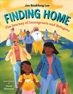 Finding Home : The Journey of Immigrants and Refugees