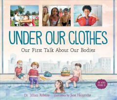Under Our Clothes : Our First Talk About Our Bodies