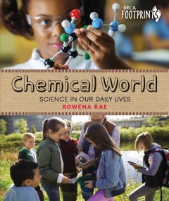 Chemical World : Science in Our Daily Lives