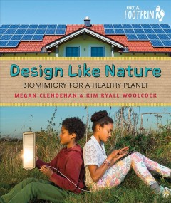 Design Like Nature : Biomimicry for a Healthy Planet
