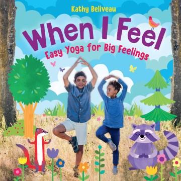 When I Feel : Easy Yoga for Big Feelings