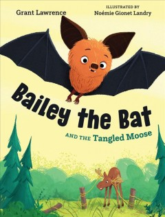 Bailey the Bat and the Tangled Moose